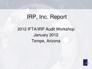 IRP, Inc. Report