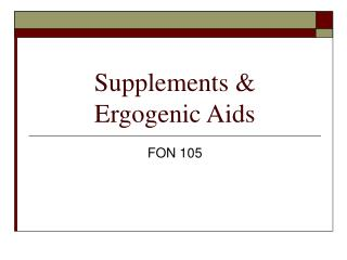 Supplements &  Ergogenic Aids
