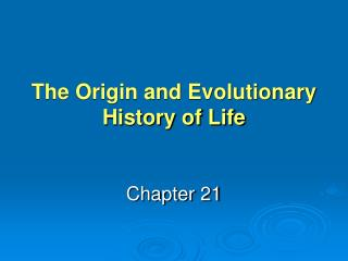 The Origin and Evolutionary History of Life