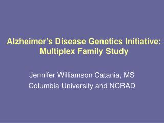 Alzheimer's Disease Genetics Initiative: Multiplex Family Study