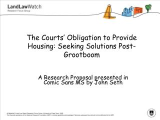 The Courts' Obligation to Provide Housing: Seeking Solutions Post-Grootboom