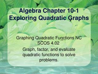 Algebra Chapter 10-1 Exploring Quadratic Graphs