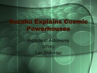Suzaku Explains Cosmic Powerhouses