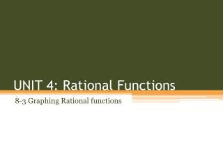 UNIT 4: Rational Functions