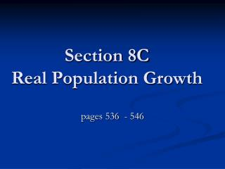 Section 8C Real Population Growth