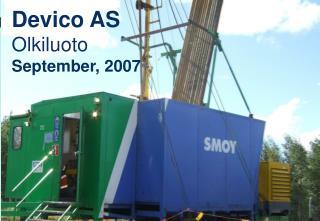 Devico AS Olkiluoto September, 2007