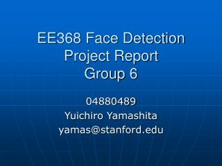 EE368 Face Detection Project Report Group 6