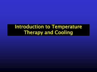 Introduction to Temperature Therapy and Cooling
