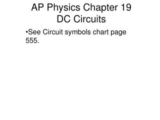 AP Physics Chapter 19 DC Circuits