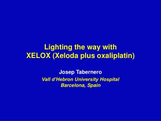 Lighting the way with XELOX (Xeloda plus oxaliplatin)