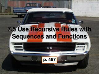 7 .5 Use Recursive Rules with Sequences and Functions