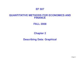 EF 507 QUANTITATIVE METHODS FOR ECONOMICS AND FINANCE  FALL 2008 Chapter 2