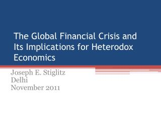 The Global Financial Crisis and  Its  Implications for Heterodox Economics