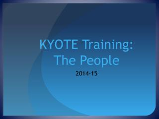 KYOTE Training: The People