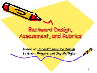 Backward Design,  Assessment, and Rubrics