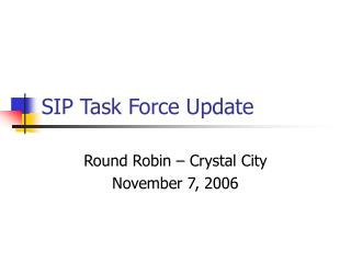 SIP Task Force Update
