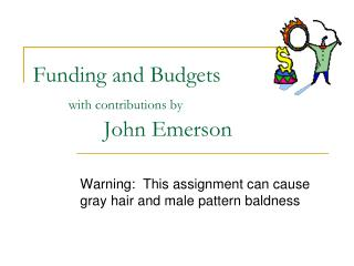 Funding and Budgets with contributions by John Emerson