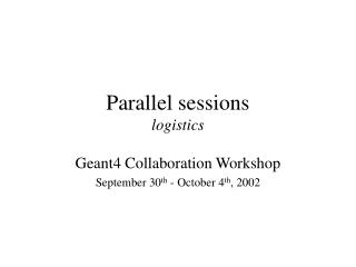 Parallel sessions logistics