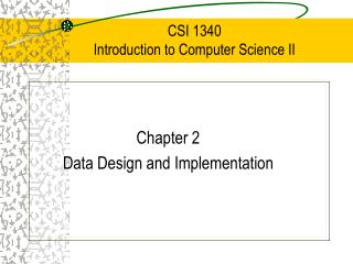 CSI 1340 Introduction to Computer Science II
