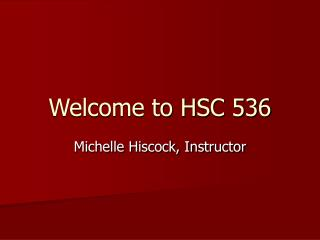 Welcome to HSC 536