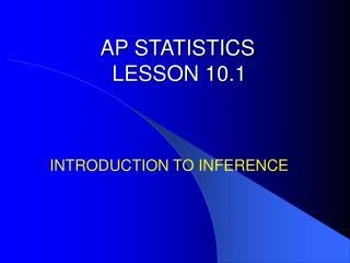 AP STATISTICS LESSON 10.1