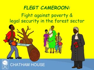 FLEGT CAMEROON: Fight against poverty  & legal security in the forest sector