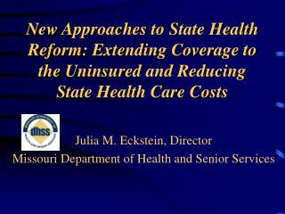 Julia M. Eckstein, Director Missouri Department of Health and Senior Services