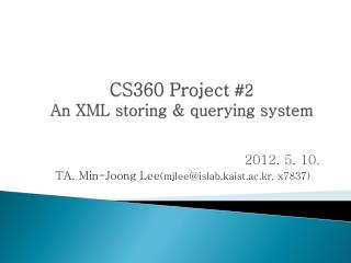 CS360 Project  #2  An XML storing & querying system