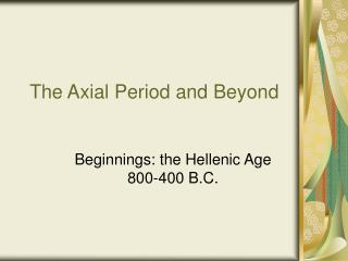 The Axial Period and Beyond