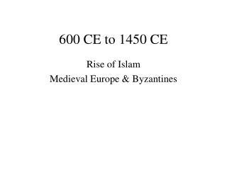 600 CE to 1450 CE