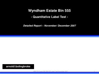 Wyndham Estate Bin 555 - Quantitative Label Test - Detailed Report – November/ December 2007