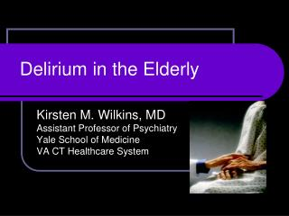 Delirium in the Elderly