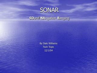 SONAR SO und NA vigation R anging