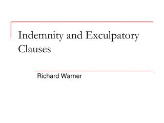 Indemnity and Exculpatory Clauses