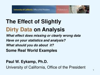 The Effect of Slightly Dirty Data on Analysis What effect does missing or clearly wrong data
