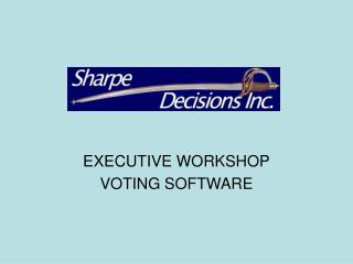 EXECUTIVE WORKSHOP VOTING SOFTWARE