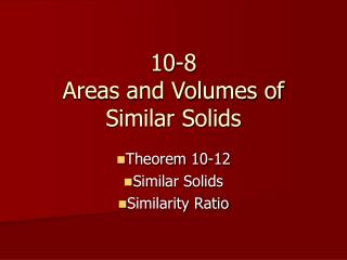 10-8 Areas and Volumes of Similar Solids