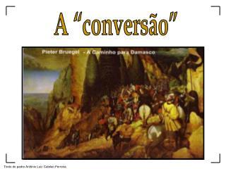 "A ""conversão"""