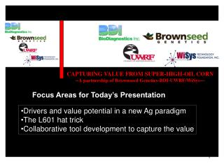 CAPTURING VALUE FROM SUPER-HIGH-OIL CORN --A partnership of Brownseed Genetics-BDI-UWRF/WiSys---