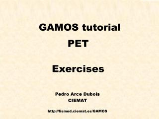 GAMOS tutorial PET Exercises