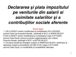 Temei legal: 1. OG nr.29/2011 pentru modificarea şi completarea OG nr.92/2003