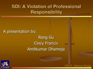 SDI: A Violation of Professional Responsibility