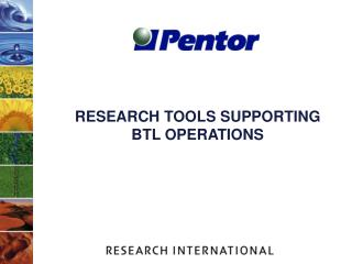 RESEARCH TOOLS SUPPORTING BTL OPERATIONS