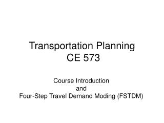 Transportation Planning  CE 573