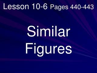 Lesson 10-6 Pages 440-443