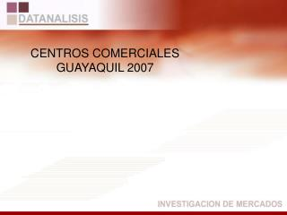 CENTROS COMERCIALES GUAYAQUIL 2007