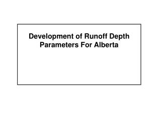 Development of Runoff Depth Parameters For Alberta