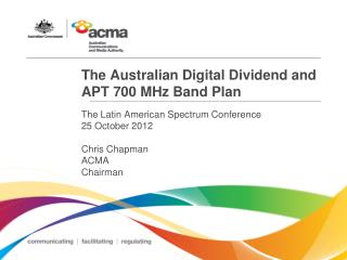 The Australian Digital Dividend and APT 700 MHz Band Plan