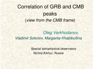 Correlation of GRB and CMB peaks ( view from the CMB frame )
