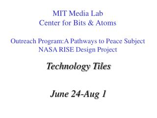Technology Tiles June 24-Aug 1